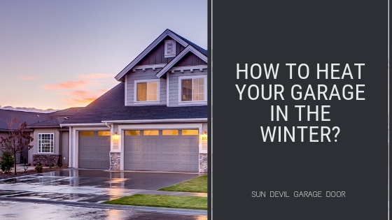 Heat Your Garage in the Winter
